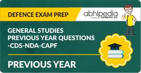 """General Studies Previous Year Questions -CDS-NDA-CAPF"""